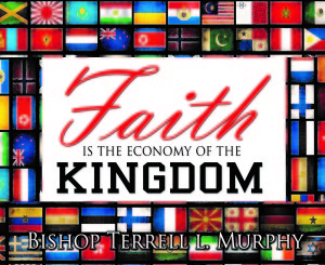 Faith is the economy of the Kingdom